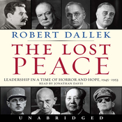 Lost Peace: Leadership in a Time of Horror and Hope: 1945-1953 (Unabridged) audiobook download