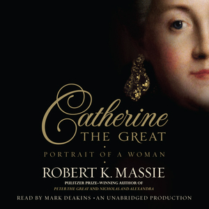 Catherine-the-great-portrait-of-a-woman-unabridged-audiobook