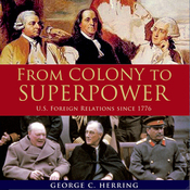 From Colony to Superpower: US Foreign Relations Since 1776 (Unabridged) audiobook download