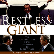 Restless Giant: The United States from Watergate to Bush v. Gore (Unabridged) audiobook download