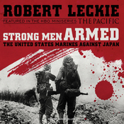 Strong Men Armed: The United States Marines Against Japan (Unabridged) audiobook download