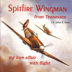 Spitfire-wingman-from-tennessee-my-love-affair-with-flight-unabridged-audiobook