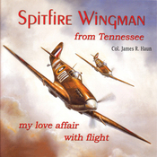 Spitfire Wingman from Tennessee: My Love Affair with Flight (Unabridged) audiobook download