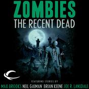 Zombies: The Recent Dead (Unabridged) audiobook download