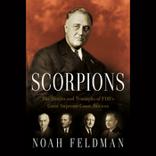 Scorpions: The Battles and Triumphs of FDR's Great Supreme Court Justices (Unabridged) audiobook download