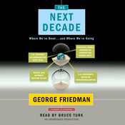 The Next Decade: Where We've Been . . . and Where We're Going (Unabridged) audiobook download