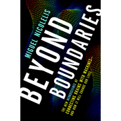 Beyond Boundaries: The New Neuroscience of Connecting Brains with Machines - and How It Will Change Our Lives (Unabridged) audiobook download