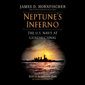 Neptune's Inferno: The U.S. Navy at Guadalcanal (Unabridged) audiobook download