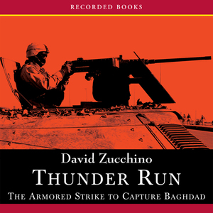 Thunder-run-the-armored-strike-to-capture-baghdad-unabridged-audiobook