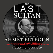 The Last Sultan: The Life and Times of Ahmet Ertegun (Unabridged) audiobook download