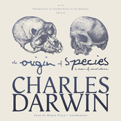 The Origin of Species by Means of Natural Selection: or, The Preservation of Favored Races in the Struggle for Life (Unabridged) audiobook download