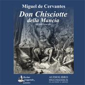 Don Chisciotte della Mancia [Don Quixote of La Mancha] (Unabridged) audiobook download