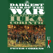 The Darkest Days of the War: The Battles of luka and Corinth (Unabridged) audiobook download