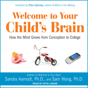 Welcome to Your Child's Brain: How the Mind Grows from Conception to College (Unabridged) audiobook download