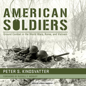 American Soldiers: Ground Combat in the World Wars, Korea, and Vietnam (Unabridged) audiobook download