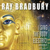 I Sing the Body Electric!: And Other Stories (Unabridged) audiobook download