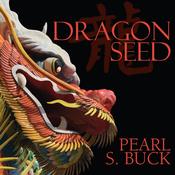 Dragon Seed (Unabridged) audiobook download