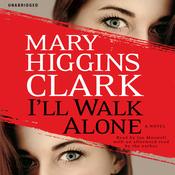 I'll Walk Alone: A Novel (Unabridged) audiobook download