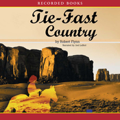 Tie-Fast Country: A Novel (Unabridged) audiobook download