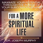 Maximize Your Potential Through the Power of Your Subconscious Mind for a More Spiritual Life (Unabridged) audiobook download