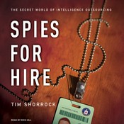 Spies for Hire: The Secret World of Intelligence Outsourcing (Unabridged) audiobook download