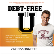 Debt-Free U: How I Paid for an Outstanding College Education Without Loans, Scholarships, or Mooching off My Parents (Unabridged) audiobook download