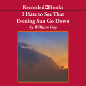 I Hate To See That Evening Sun Go Down: Collected Stories (Unabridged) audiobook download