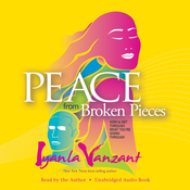 Peace from Broken Pieces: How to Get Through What You're Going Through (Unabridged) audiobook download
