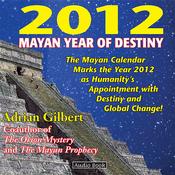 2012: Mayan Year of Destiny Audio Book (Unabridged) audiobook download