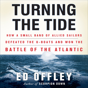 Turning-the-tide-how-a-small-band-of-allied-sailors-defeated-the-u-boats-and-won-the-battle-of-the-atlantic-unabridged-audiobook