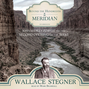 Beyond the Hundredth Meridian: John Wesley Powell and the Second Opening of the West (Unabridged) audiobook download