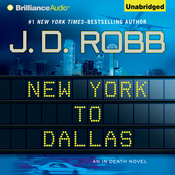 New York to Dallas: In Death, Book 33 (Unabridged) audiobook download