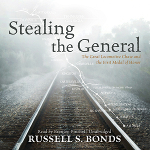 Stealing-the-general-the-great-locomotive-chase-and-the-first-medal-of-honor-unabridged-audiobook