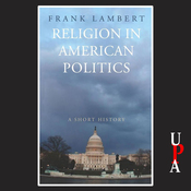 Religion in American Politics: A Short History (Unabridged) audiobook download