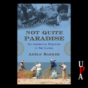 Not Quite Paradise: An American Sojourn in Sri Lanka (Unabridged) audiobook download