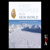 First Peoples in a New World: Colonizing Ice Age America audiobook download