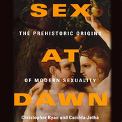 Sex at Dawn: The Prehistoric Origins of Modern Sexuality (Unabridged) audiobook download