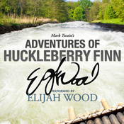 Adventures of Huckleberry Finn: A Signature Performance by Elijah Wood (Unabridged) audiobook download