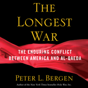 The Longest War: America and Al-Qaeda Since 9/11 (Unabridged) audiobook download
