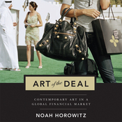 The Art of the Deal: Contemporary Art in a Global Financial Market (Unabridged) audiobook download