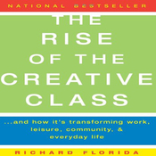 The Rise of The Creative Class: And How It's Transforming Work, Leisure, Community and Everyday Life (Unabridged) audiobook download
