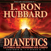 Dianetics: La Forza del Pensiero Sul Corpo [Dianetics: The Modern Science of Mental Health] (Unabridged) audiobook download