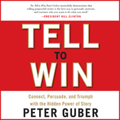 Tell to Win: Connect, Persuade, and Triumph with the Hidden Power of Story (Unabridged) audiobook download