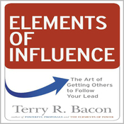 Elements of Influence: The Art of Getting Others to Follow Your Lead (Unabridged) audiobook download