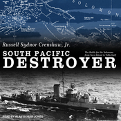 South Pacific Destroyer: The Battle for the Solomons from Savo Island to Vella Gulf (Unabridged) audiobook download