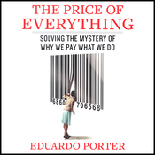 The Price of Everything: Solving the Mystery of Why We Pay What We Do (Unabridged) audiobook download