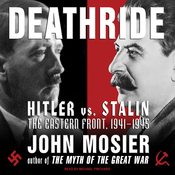 Deathride: Hitler vs. Stalin: The Eastern Front, 1941-1945 (Unabridged) audiobook download