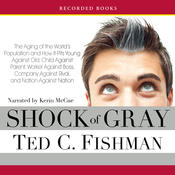 Shock of Gray: The Aging of the World's Population and How It Pits Young Against Old, Child Against Parent, Worker Against Boss (Unabridged) audiobook download