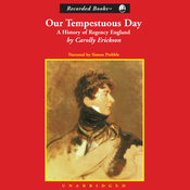 Our Tempestuous Day: A History of Regency England (Unabridged) audiobook download