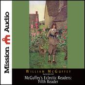 McGuffey's Eclectic Readers: Fifth Reader (Unabridged) audiobook download